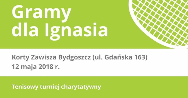 Charytatywny turniej tenisowy: Gramy dla Ignasia