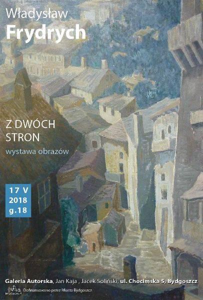 Z dwóch stron - otwarcie wystawy obrazów W. Frydrycha z kolekcji P. Łukowicza