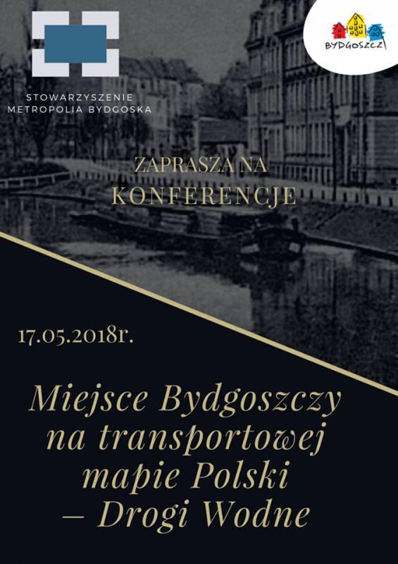 Miejsce Bydgoszczy na transportowej mapie Polski - Drogi Wodne