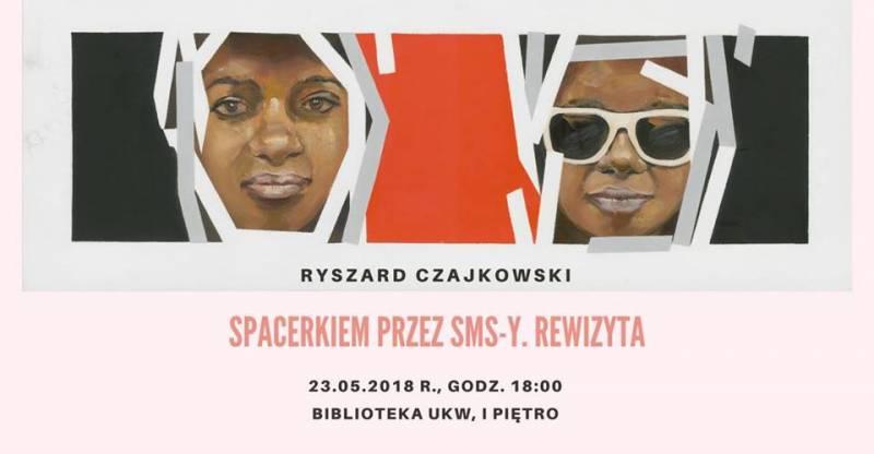 Wernisaż Ryszarda Czajkowskiego-Spacerkiem przez SMS-y. Rewizyta