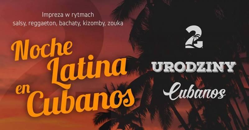 Noche Latino en Cubanos Vol. V i 2 Urodziny Cubanos
