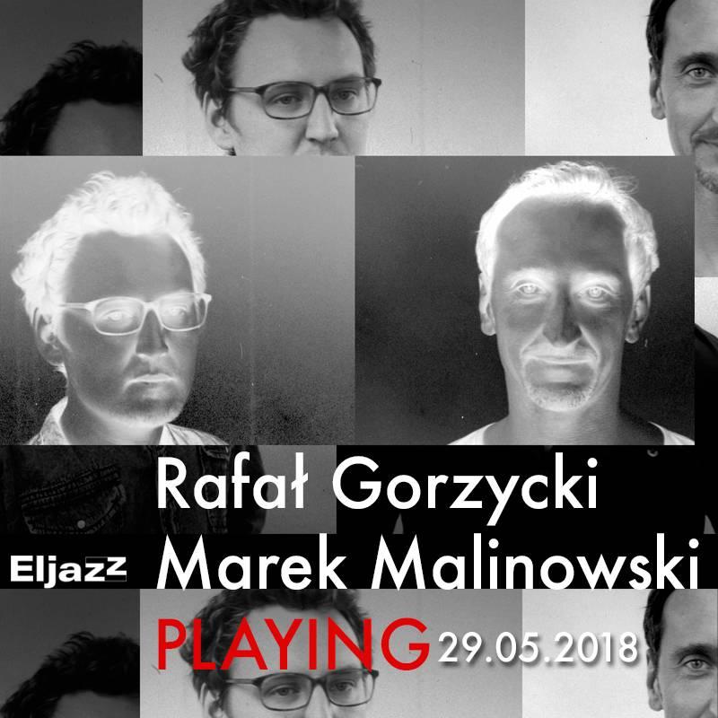 Rafał Gorzycki i Marek Malinowski: Playing