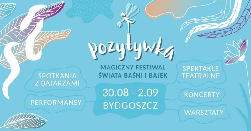 Magiczny Festiwal Świata Baśni i Bajek - Pozytywka 2018