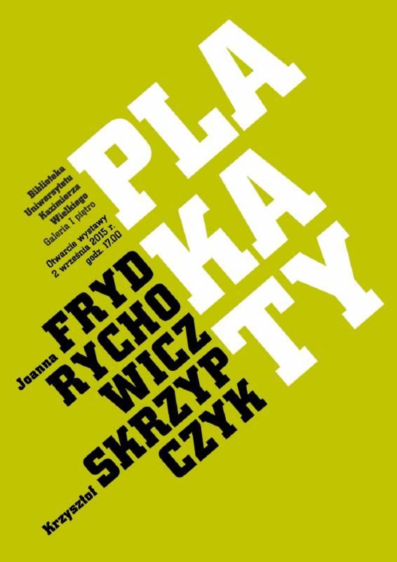Wernisaż: plakaty toruńskich projektantów: Joanny Frydrychowicz i Krzysztofa Skrzypczyka