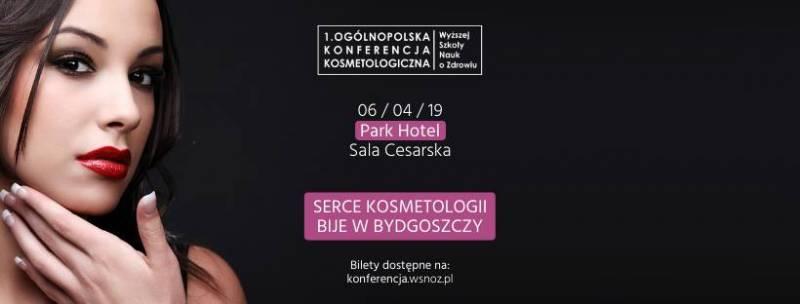 1. Ogólnopolska Konferencja Kosmetologiczna WSNoZ