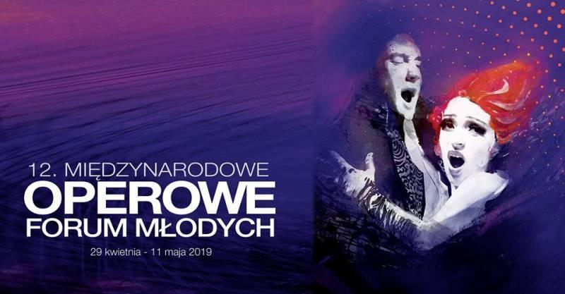 Operowe Forum Młodych 2019 - Międzynarodowy Wieczór Operowy z muzyką Stanisława Moniuszki