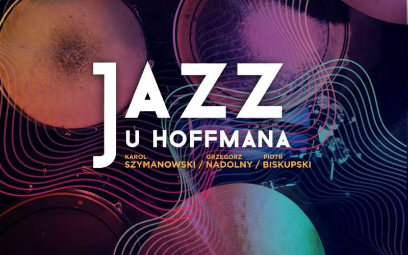Jazz u Hoffmana: Szymanowski / Biskupski / Nadolny
