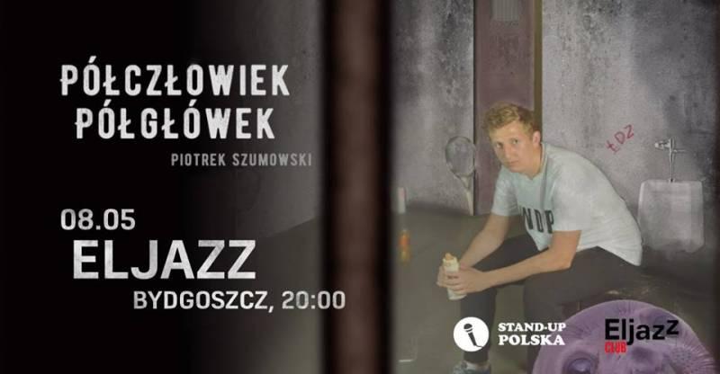Piotrek Szumowski - Półczłowiek, półgłówek