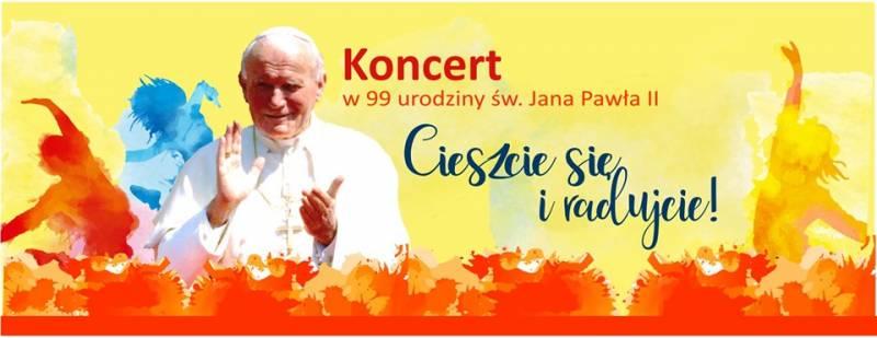 Koncert na 99. urodziny Jana Pawła II