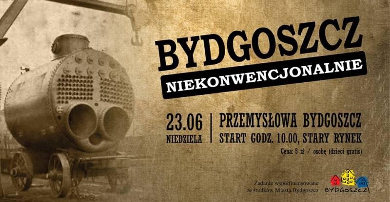 Bydgoszcz Niekonwencjonalnie - Przemysłowa Bydgoszcz