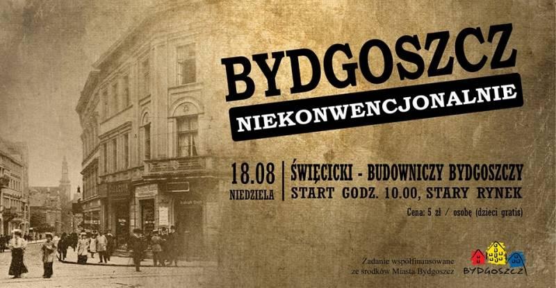Bydgoszcz Niekonwencjonalnie - Święcicki - Budowniczy Bydgoszczy