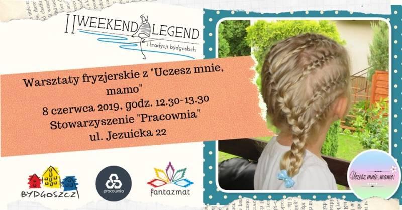II Weekend Legend i tradycji bydgoskich - warsztaty fryzjerskie