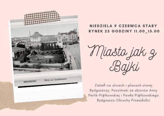 Wystawa Miasto jak z Bajki 2 i 3 - Bydgoszcz na starej pocztówce