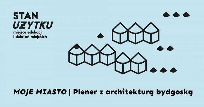 Moje Miasto | Plener z architekturą bydgoską