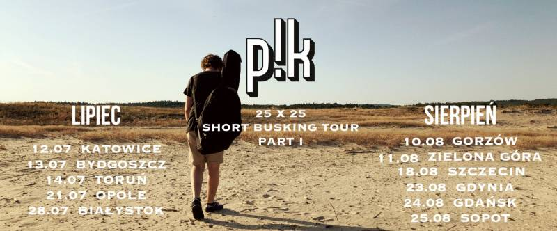 pik / 25 x 25: Short Busking Tour I