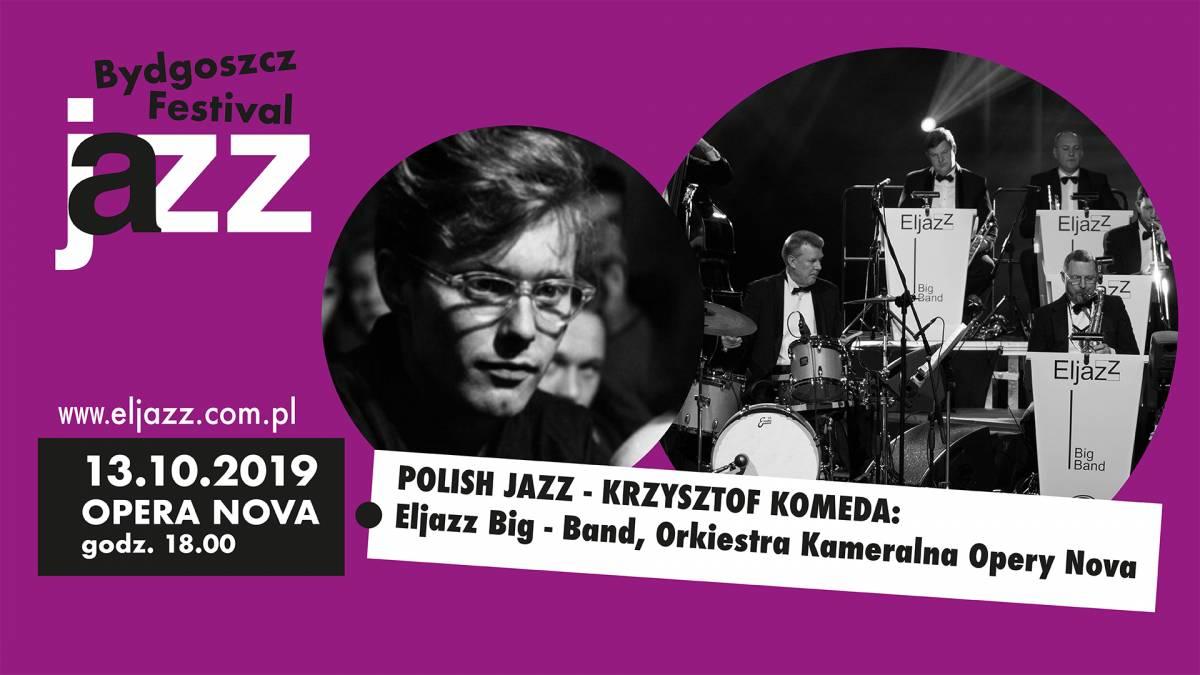 17 Bydgoszcz Jazz Festival - POLISH JAZZ - KRZYSZTOF KOMEDA
