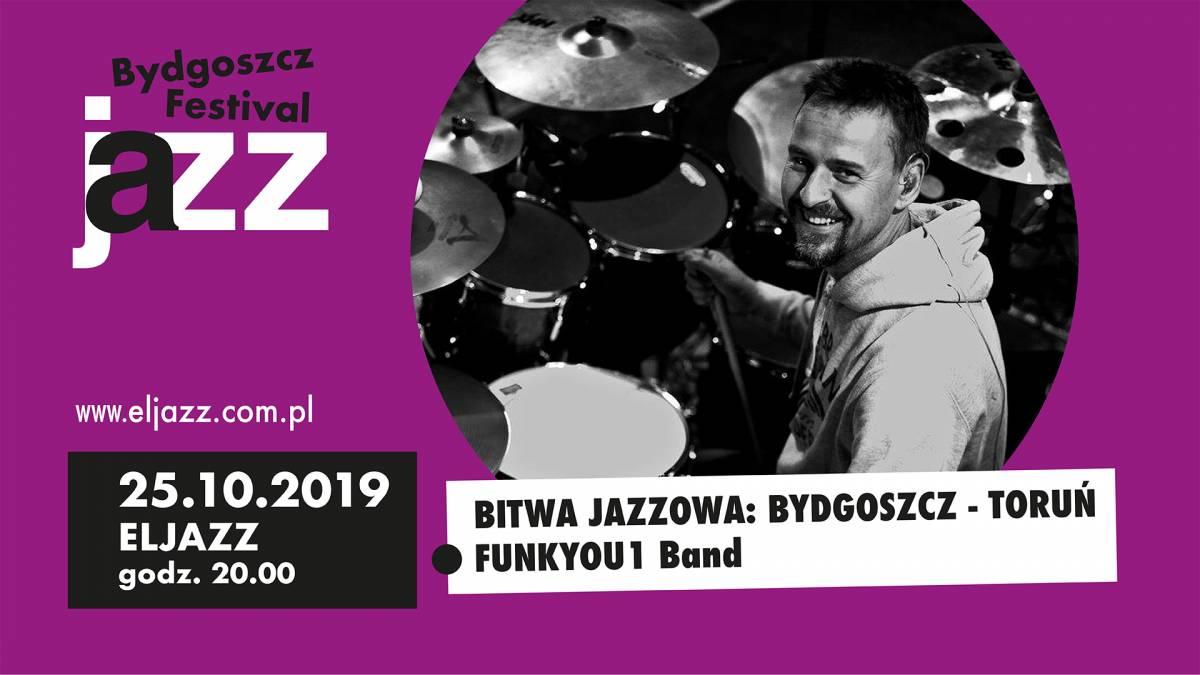 17 Bydgoszcz Jazz Festival - BITWA JAZZOWA : BYDGOSZCZ - FUNKYOU1 Band