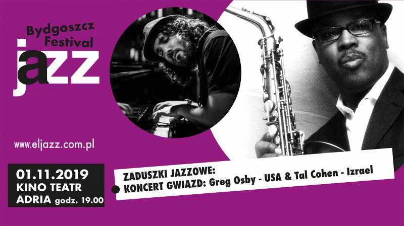 17 Bydgoszcz Jazz Festival - KONCERTY GWIAZD: Greg Ozby- USA, Tal Cohen - Izrael