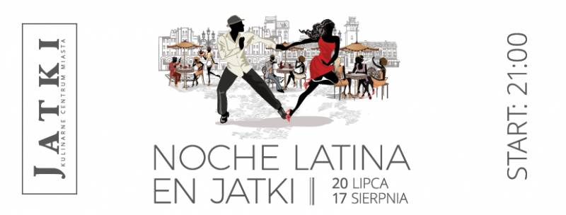 NOCHE Latina En JATKI