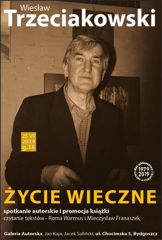 Życie wieczne - spotkanie autorskie i promocja książki Wiesława Trzeciakowskiego