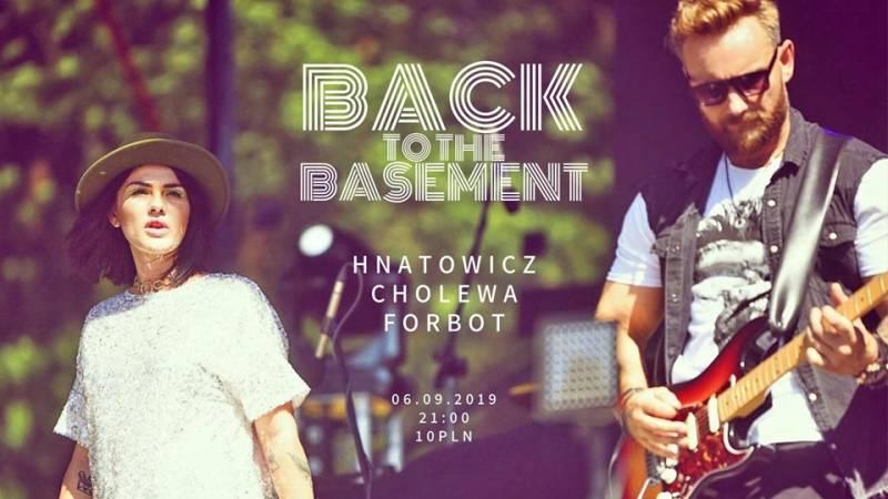 Hnatowicz, Cholewa, Forbot | Back to the Basement
