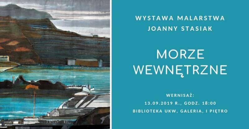 Morze wewnętrzne - wernisaż malarstwa Joanny Stasiak