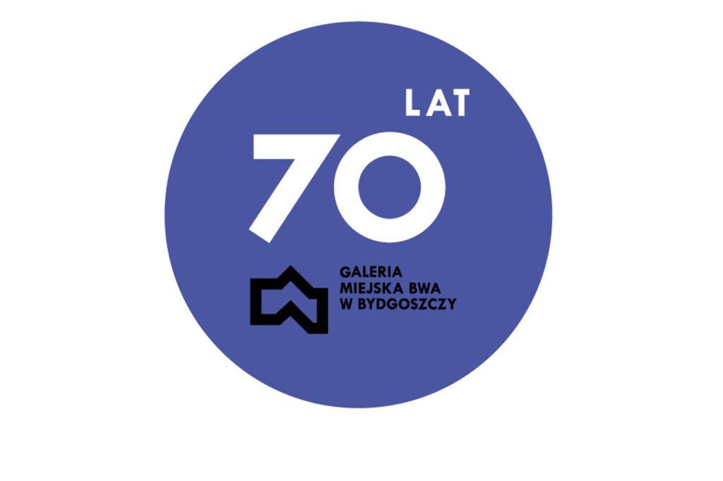 70 lat Galerii Miejskiej bwa w Bydgoszczy