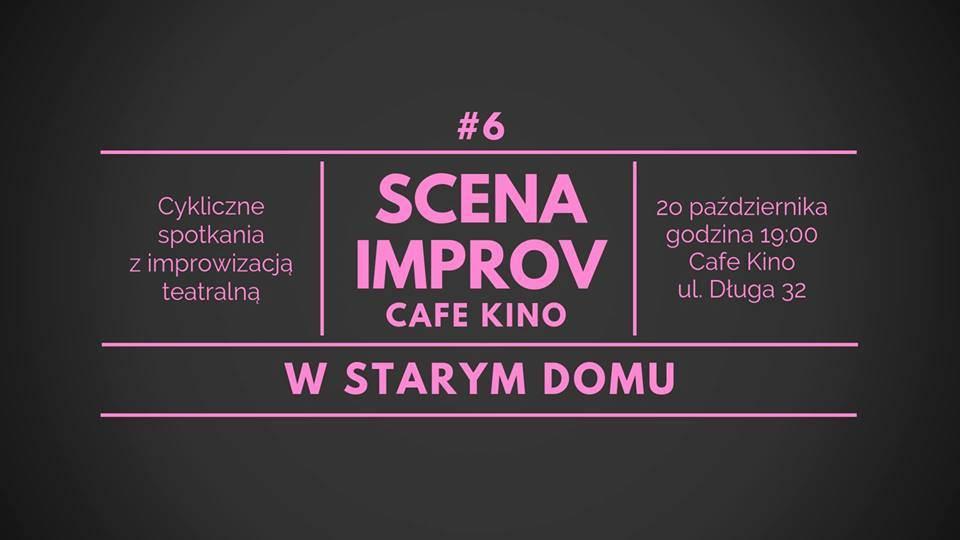 Scena Improv Cafe Kino #6: W Starym Domu