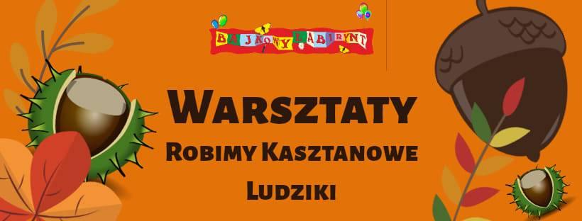 Warsztaty - Robimy Kasztanowe Ludziki