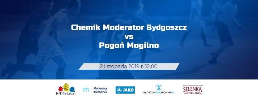 Chemik Moderator Bydgoszcz - Pogoń Mogilno