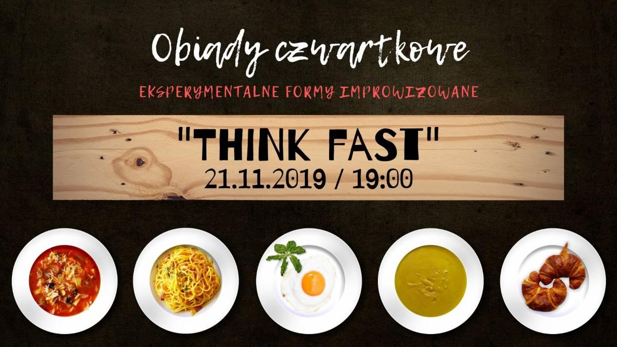 Improwizowane Obiady Czwartkowe: Think Fast!
