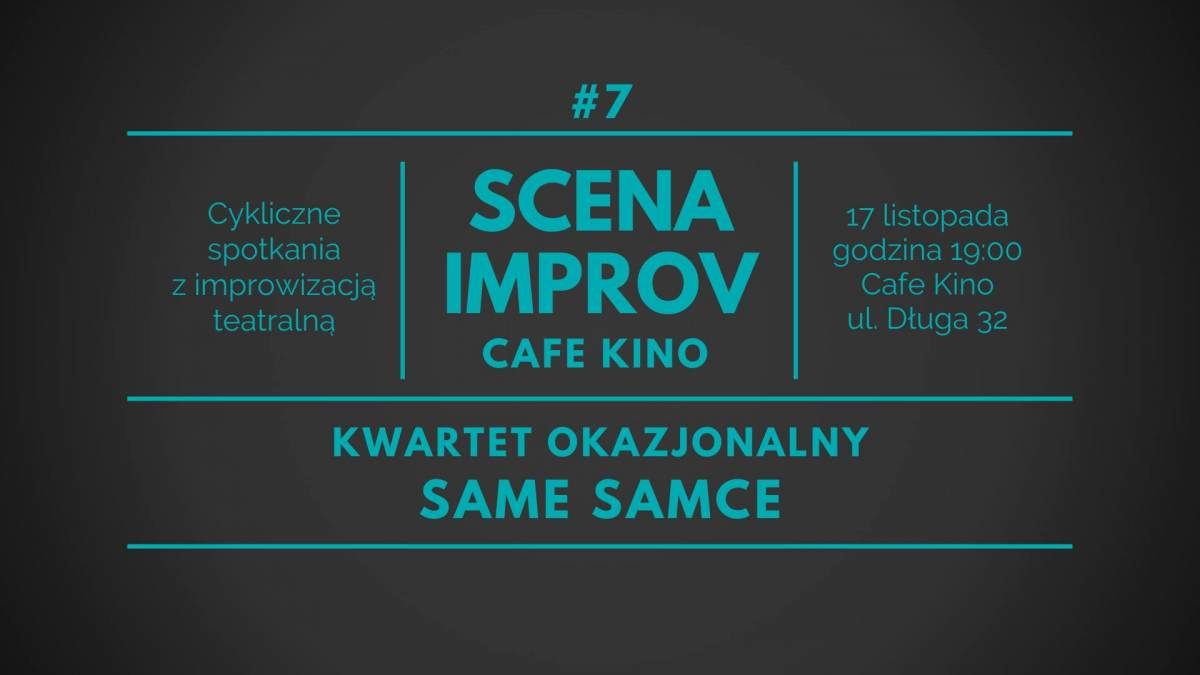 Scena Improv Cafe Kino #7: kwartet okazjonalny Same Samce