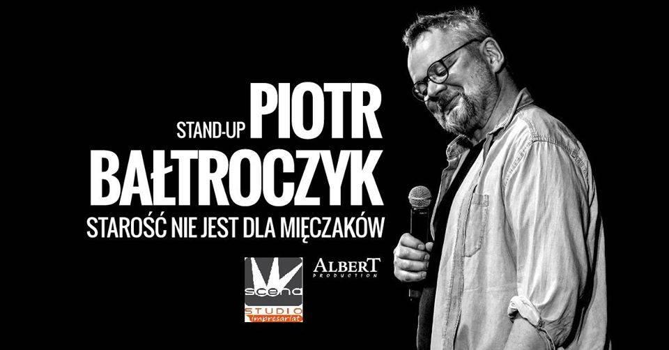 Piotr Bałtroczyk - Starość nie jest dla mięczaków SOLD OUT