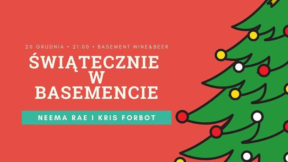 Świątecznie w Basemencie - Neema Rae i Kris Forbot