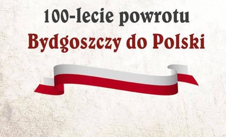 Zapraszamy do wspólnego świętowania 100-lecia Powrotu Bydgoszczy do Polski