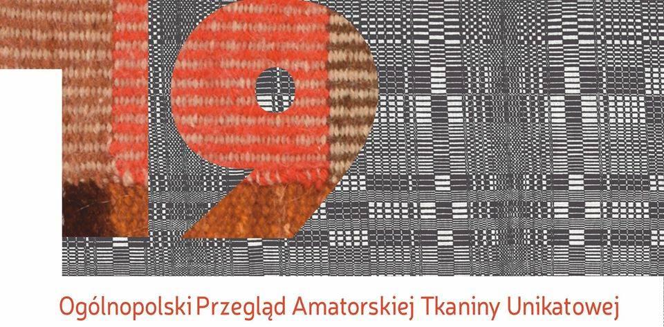 XIX Ogólopolski Przegląd Amatorskiej Tkaniny Unikatowej