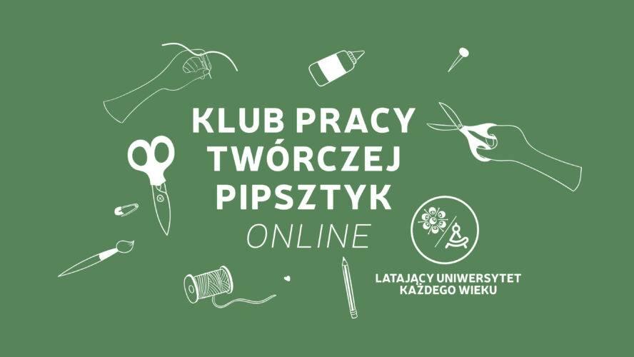 Klub Pracy Twórczej Pipsztyk online odc. 2