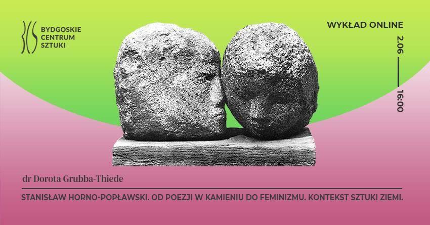 Stanisław Horno-Popławski. Od poezji w kamieniu do feminizmu. Kontekst sztuki ziemi