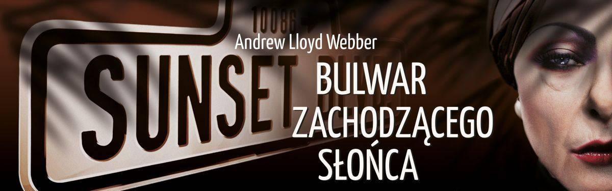 Bulwar Zachodzącego Słońca (Sunset Boulevard) - Musical