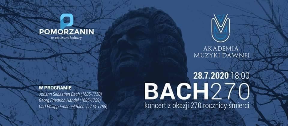 BACH270 - koncert w 270. rocznicę śmierci Jana Sebastiana Bacha
