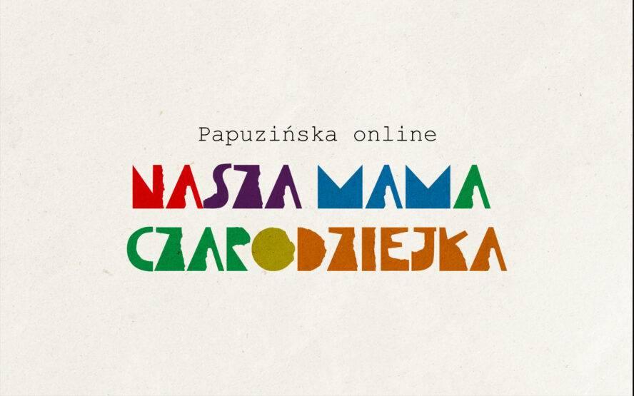 Nasza mama czarodziejka - Papuzińska online