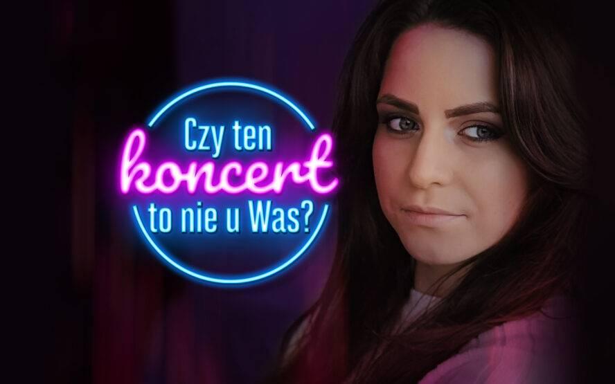 Czy ten koncert to nie u Was?: Marta Jastrząbek - online