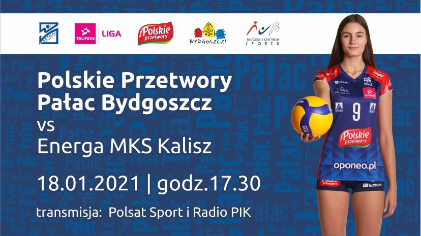 Siatkówka kobiet: Polskie Przetwory Pałac Bydgoszcz - Energa MKS Kalisz