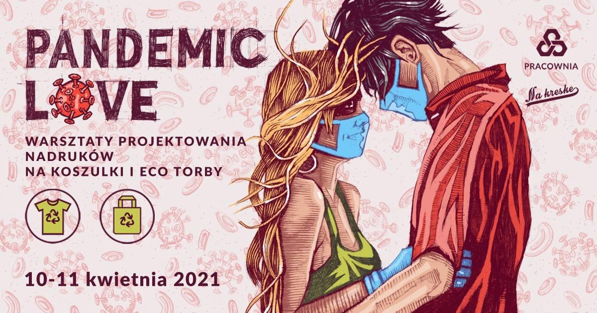 PANDEMIC LOVE - warsztaty projektowania nadruków na koszulki i eco torby