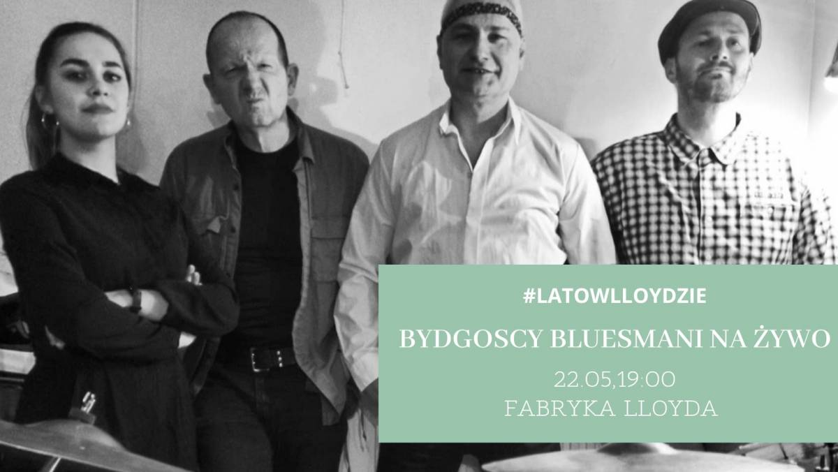 #latowlloydzie 1.0   Bydgoscy Bluesmani