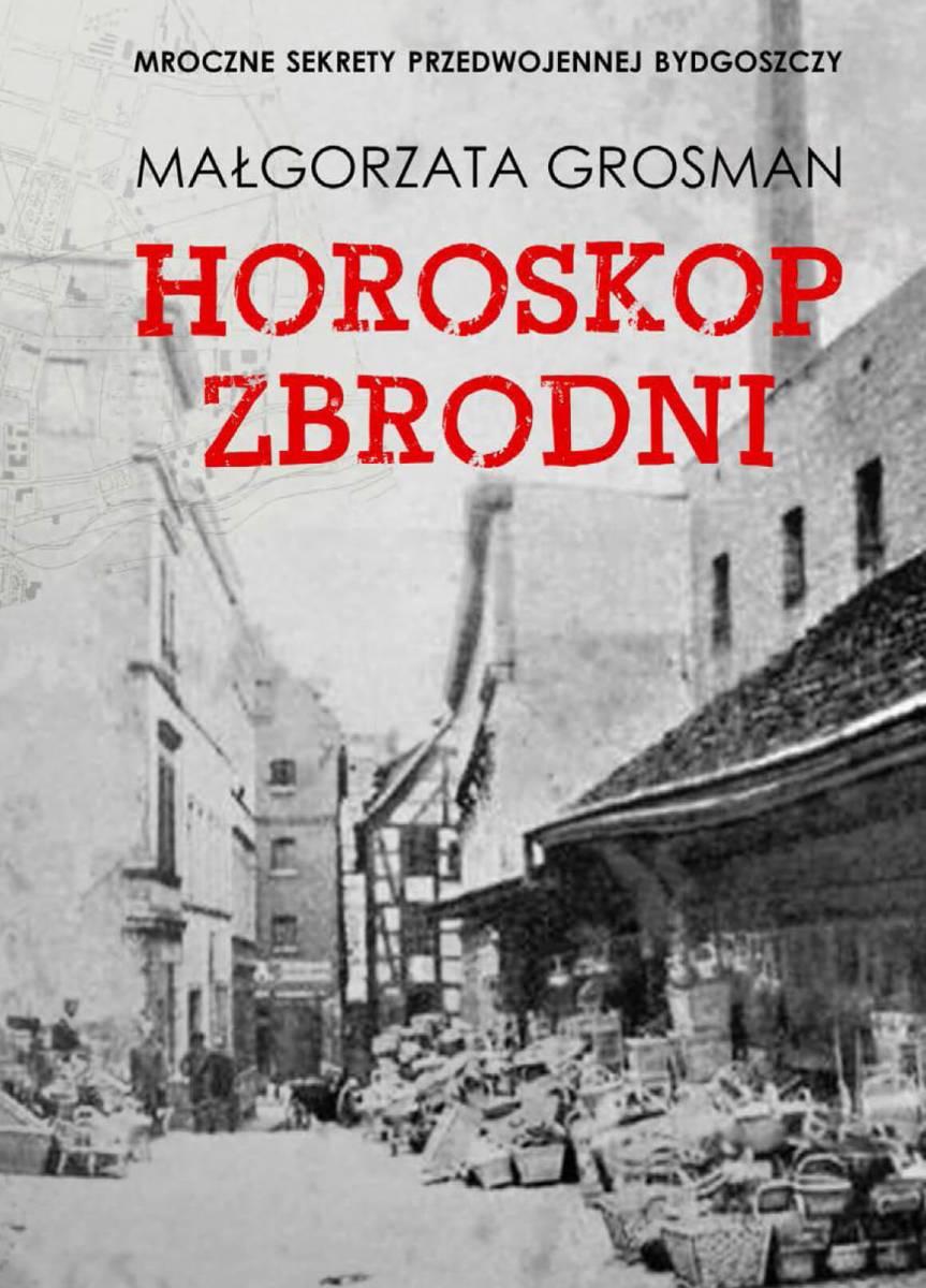Spotkanie z Małgorzatą Grosman - premiera książki ?Horoskop zbrodni?