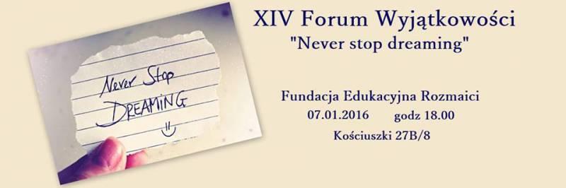 Forum Wyjątkowości: Nigdy nie przestawaj marzyć!