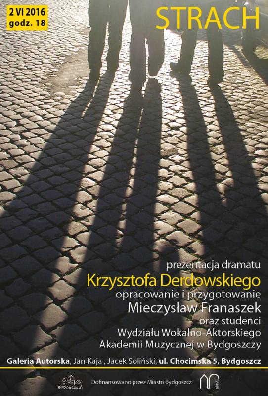"""""""Strach"""", prezentacja dramatu Krzysztofa Derdowskiego"""
