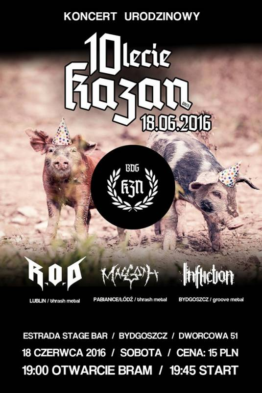 X Urodziny KZN! Kazan/ R.O.D/ Maggoth/ Infliction