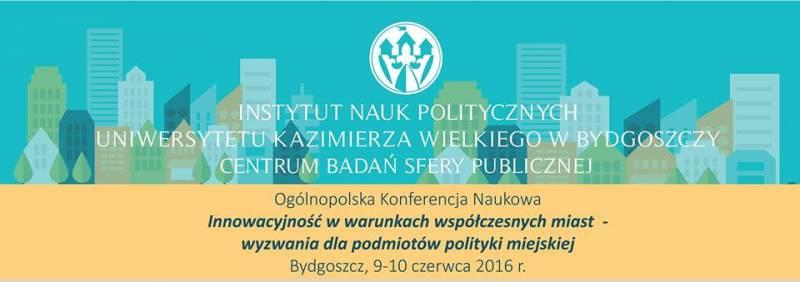 Innowacyjność w warunkach współczesnych miast -wyzwania dla podmiotów polityki miejskiej